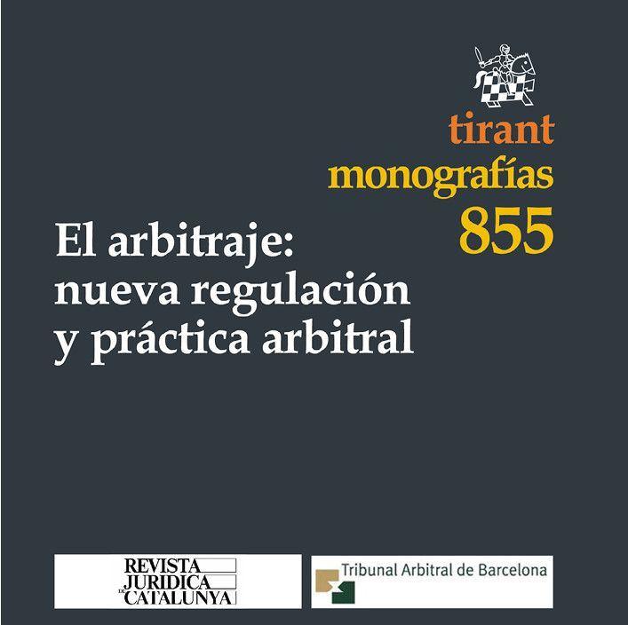 El arbitraje: nueva regulación y práctica arbitral
